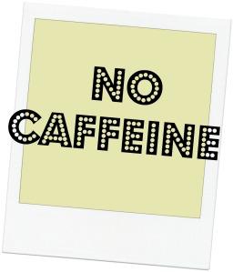 no caffeine 2
